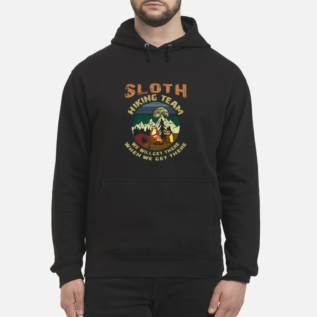 Camping Sloth hiking team we will get there ladies shirt hoodie