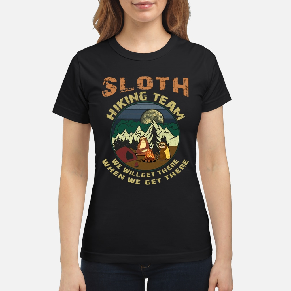 Camping Sloth hiking team we will get there ladies shirt ladies tee