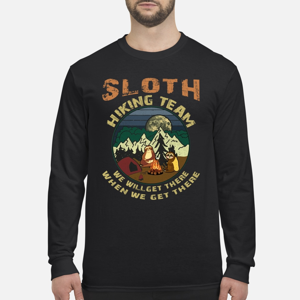 Camping Sloth hiking team we will get there ladies shirt Long sleeved