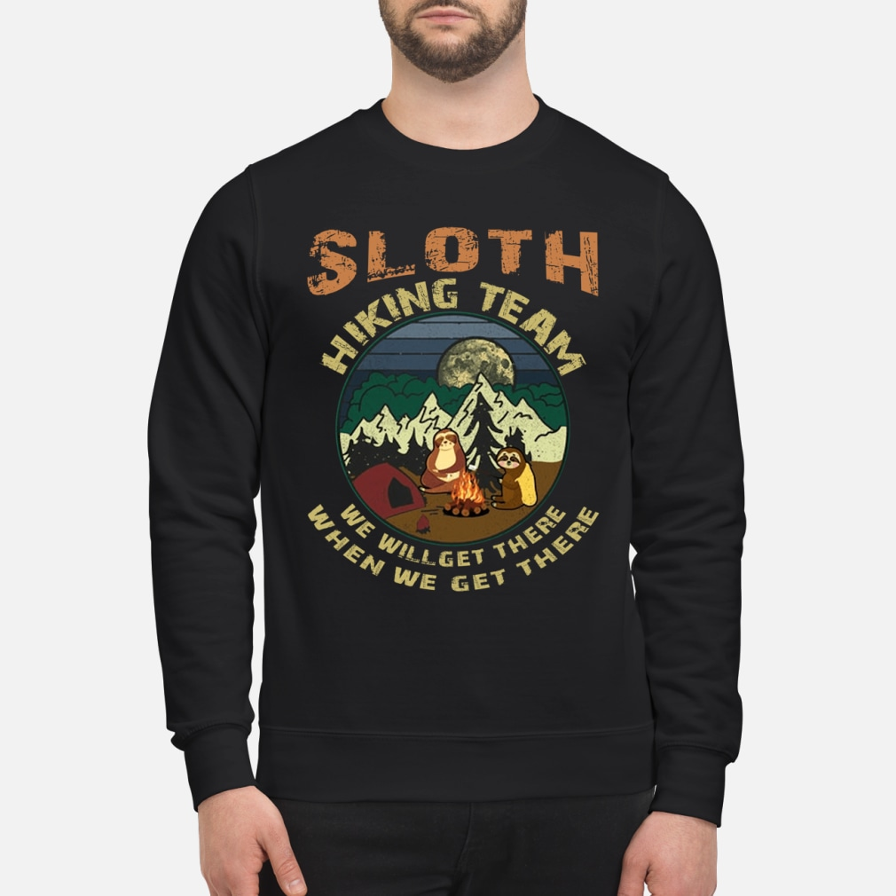 Camping Sloth hiking team we will get there ladies shirt sweater