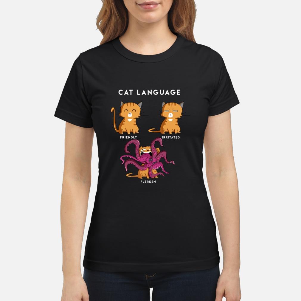 Cat language friendly irritated flerken ladies shirt ladies tee