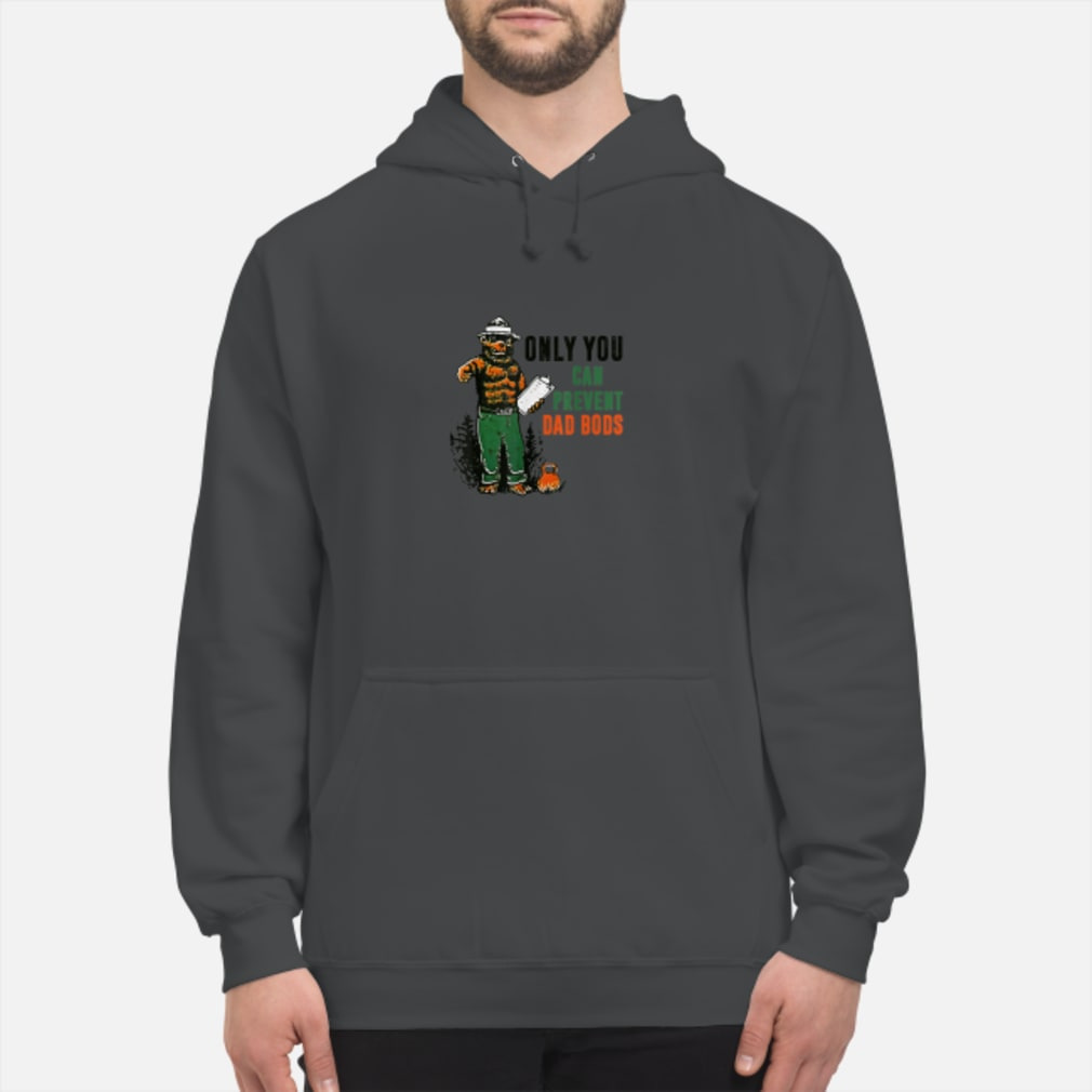 Dad Bear Only You Can Prevent Dad Bods shirt hoodie