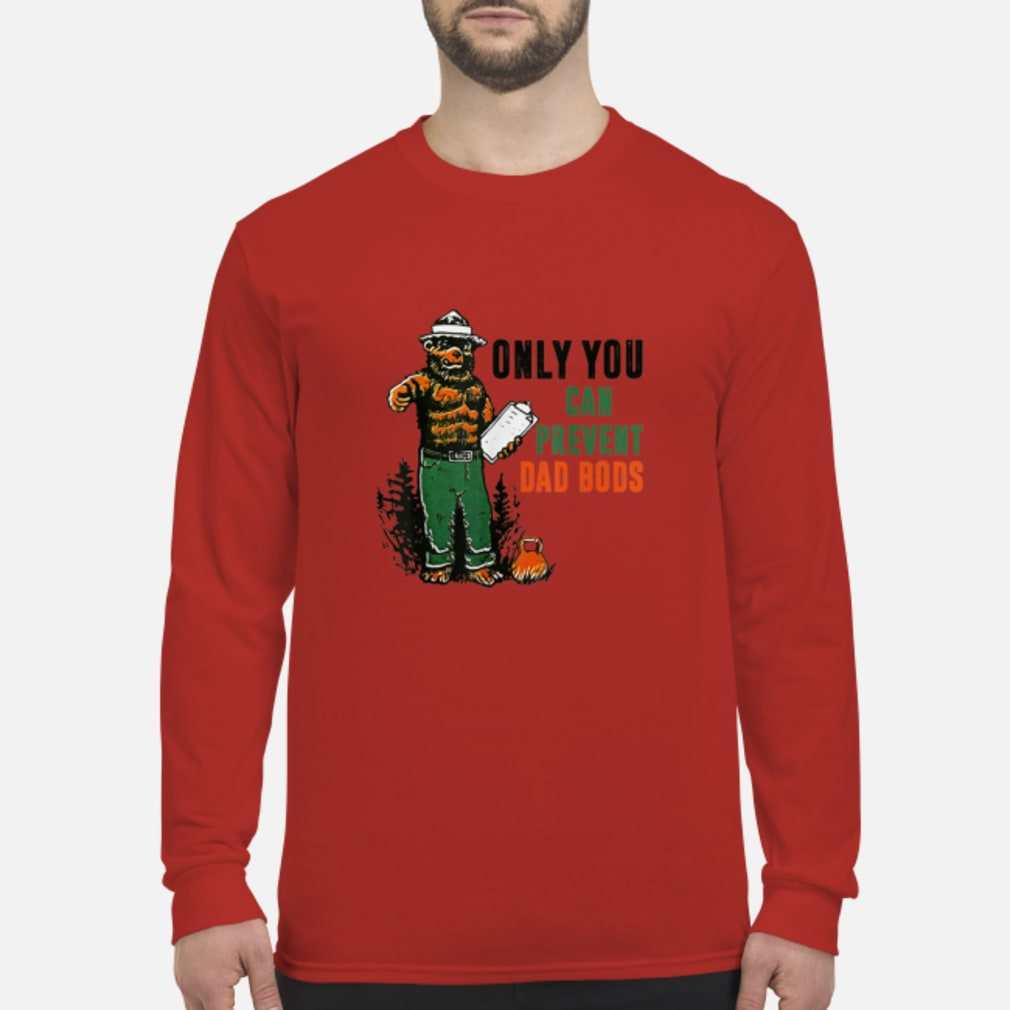 Dad Bear Only You Can Prevent Dad Bods shirt Long sleeved