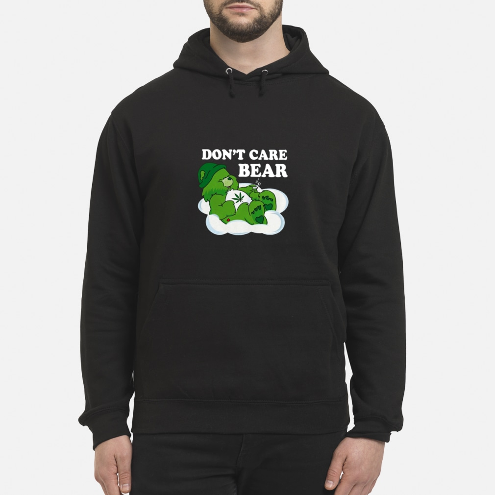 Don't Care Bear Weed shirt hoodie
