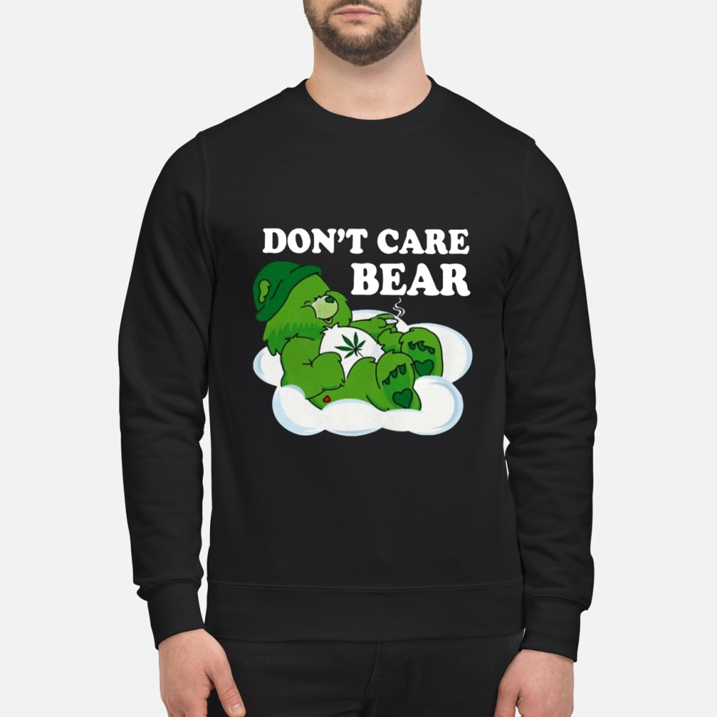Don't Care Bear Weed shirt sweater
