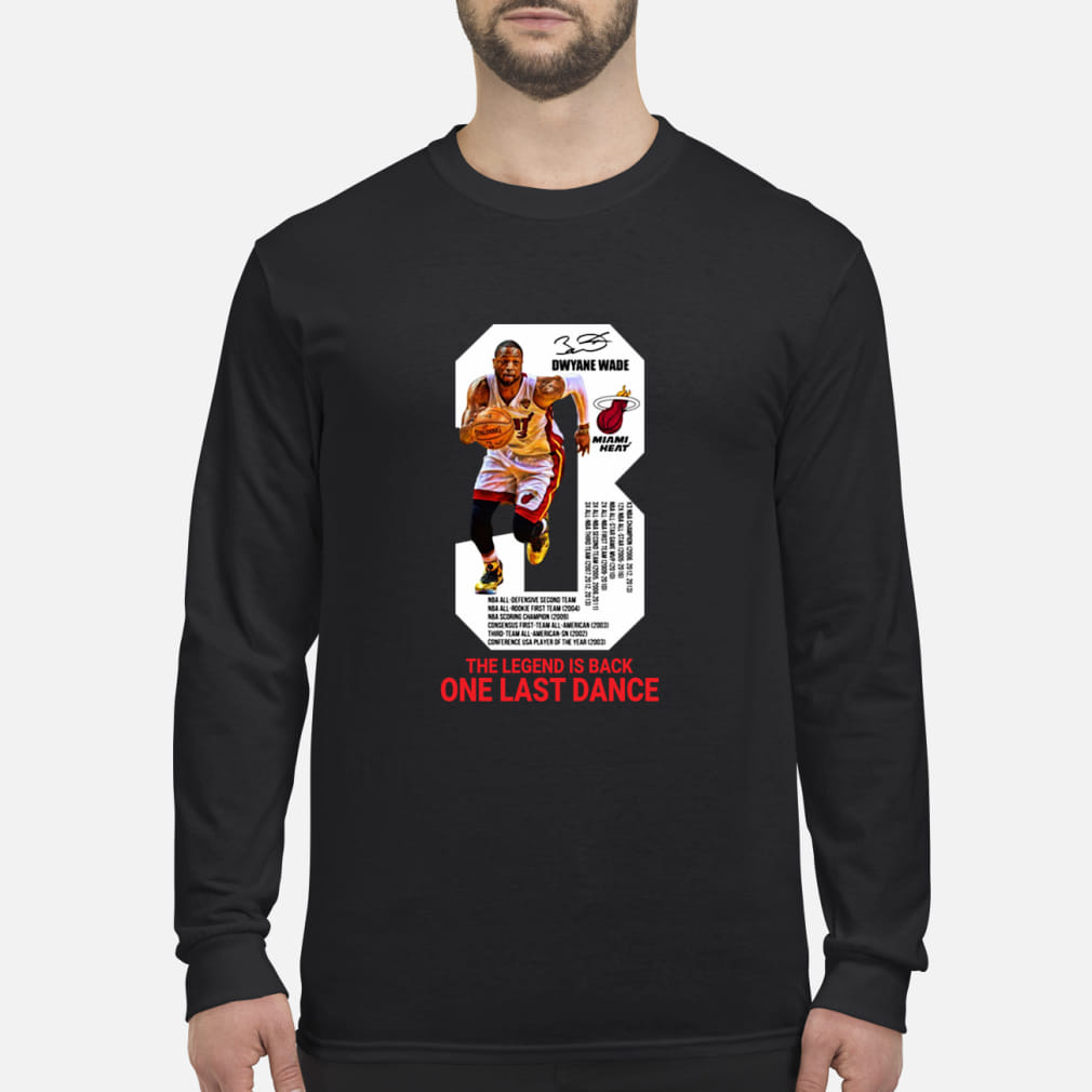 Dwyane wade one last dance shirt Long sleeved