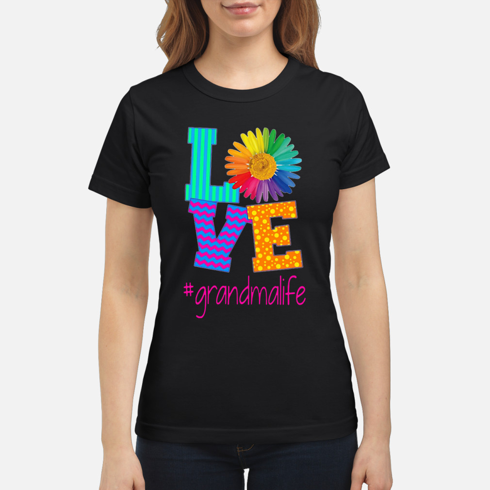 Flower Love #graandmalife shirt ladies tee