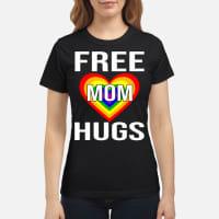 Free Mom Hugs Shirt ladies tee