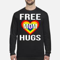 Free Mom Hugs Shirt long sleeved