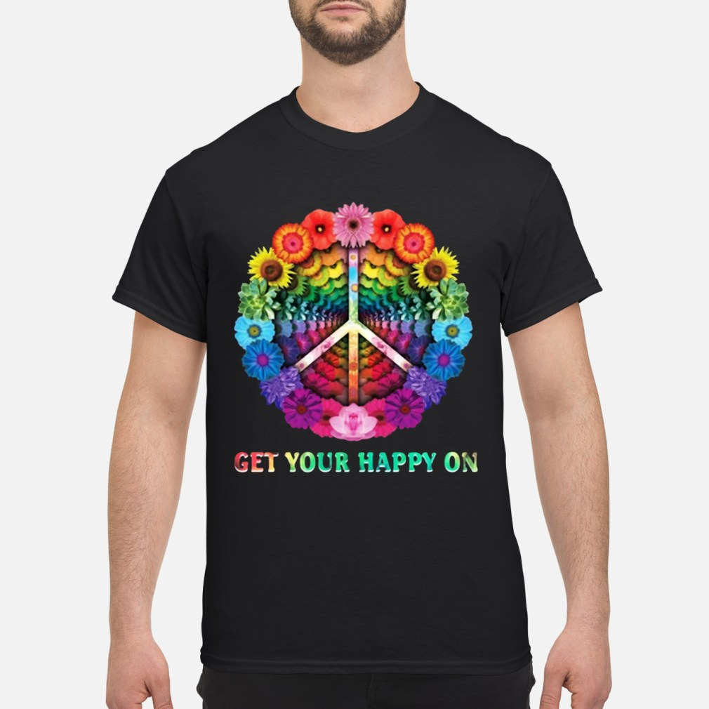 Hippie peace Get happy flowers shirt