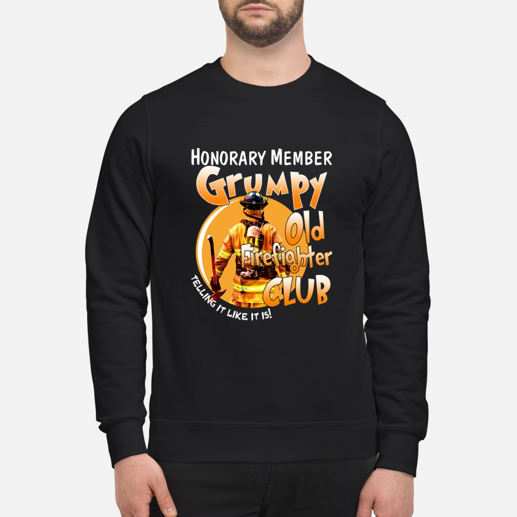 Honorary member Grumpy Old Firefighter club shirt sweater