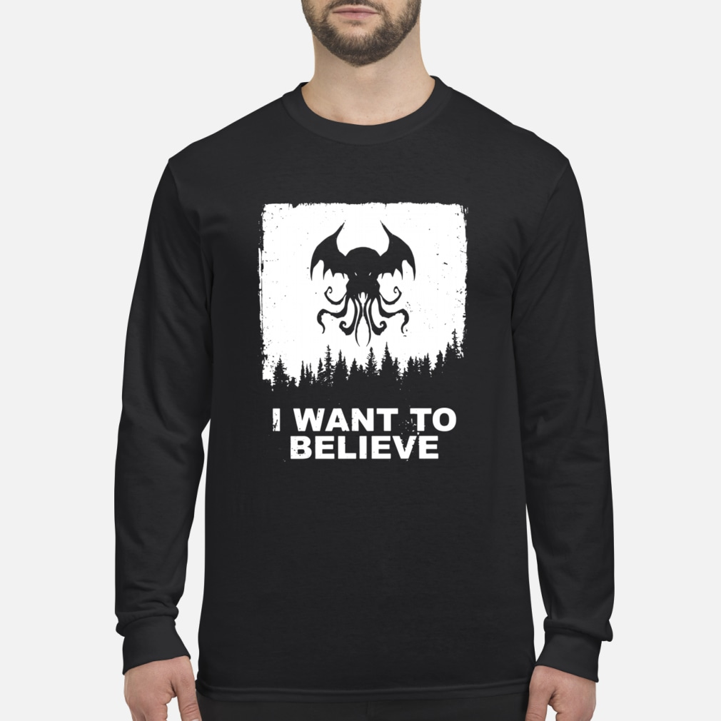 I want to believe shirt Long sleeved