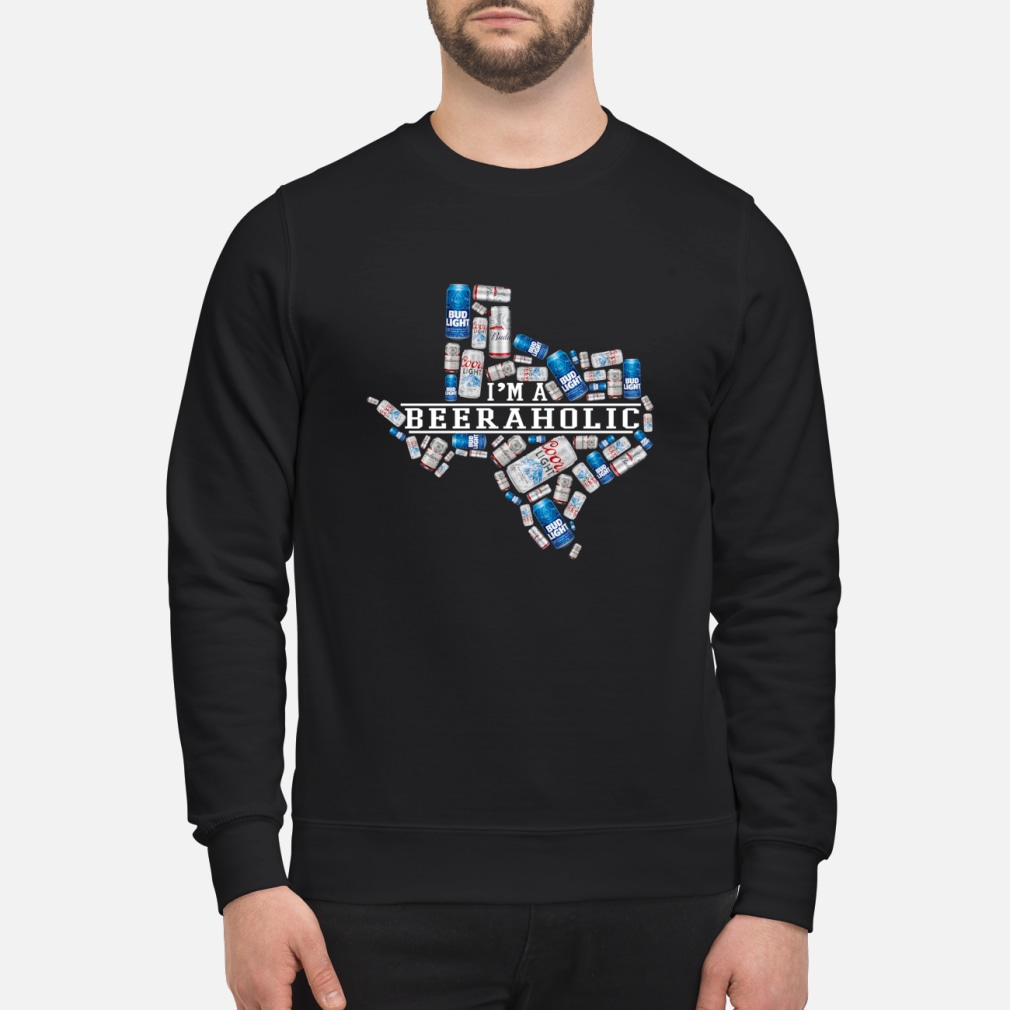 I'm a beeraholic texas shirt sweater