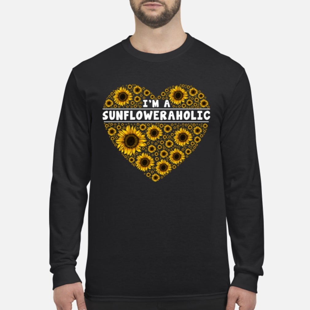 I'm a sunfloweraholic Shirt Long sleeved