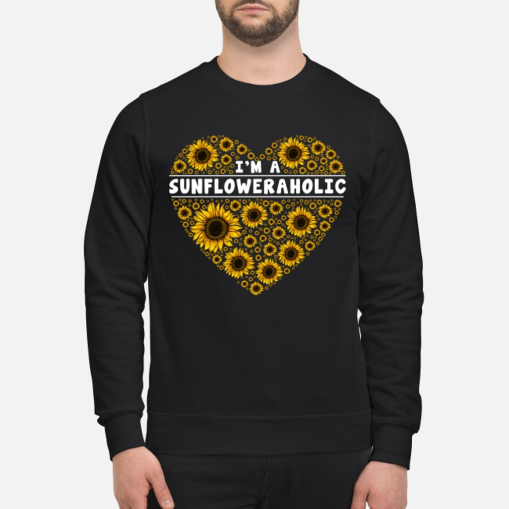 I'm a sunfloweraholic Shirt sweater