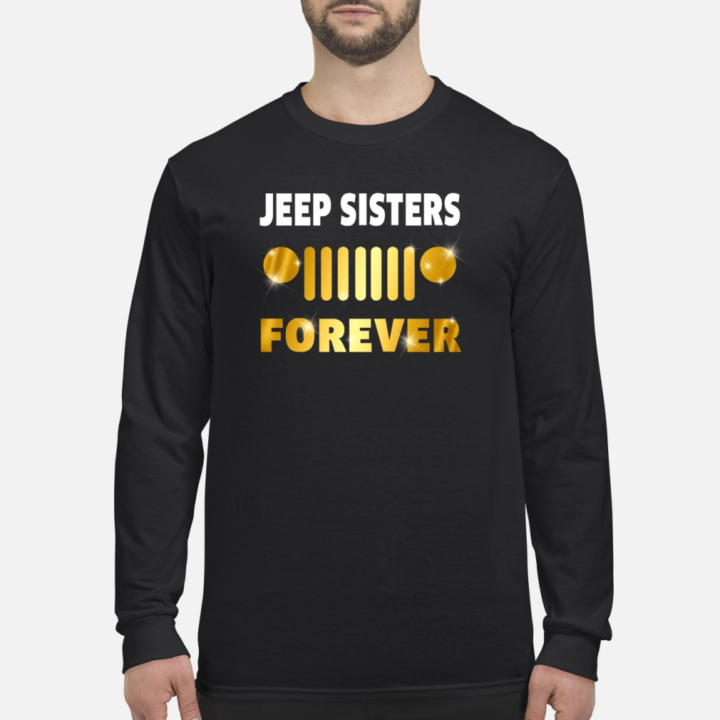 Jeep sisters forever shirt Long sleeved