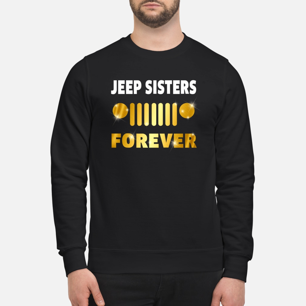 Jeep sisters forever shirt sweater