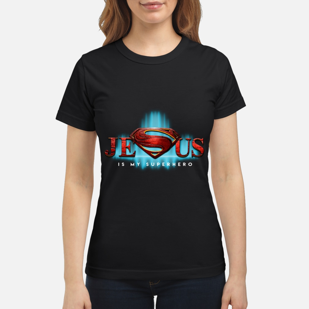 Jesus Is My Superhero Superman Logo women shirt ladies tee