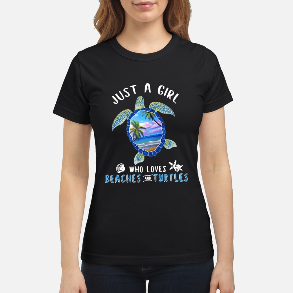 Just girl who loves beaches turtles shirt ladies tee