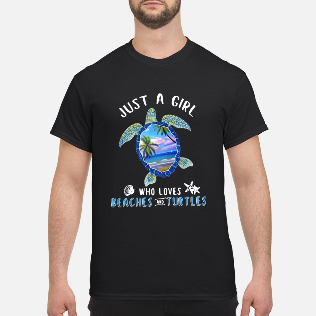 Just girl who loves beaches turtles shirt