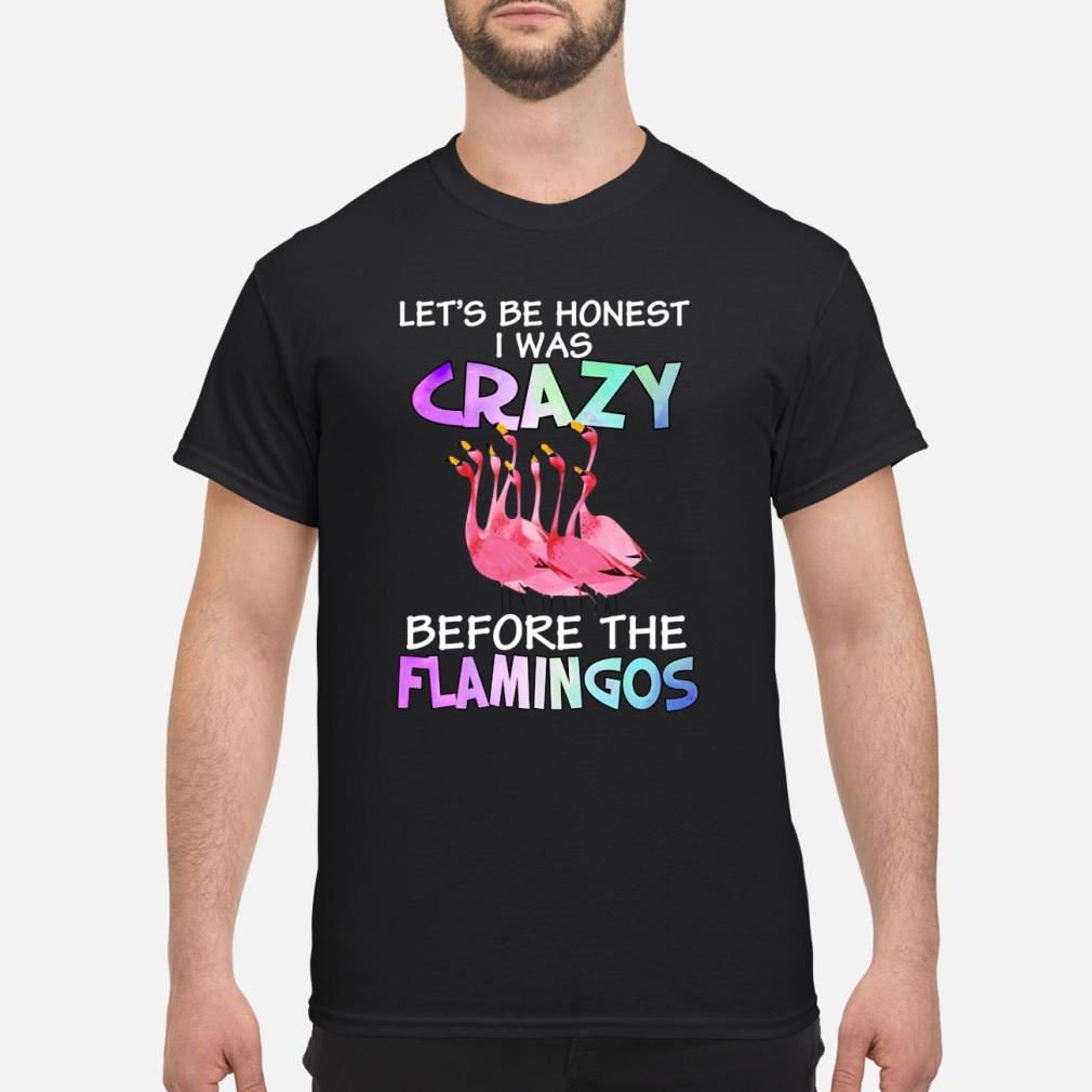 Let's be honest I was crazy before the flamingos shirt