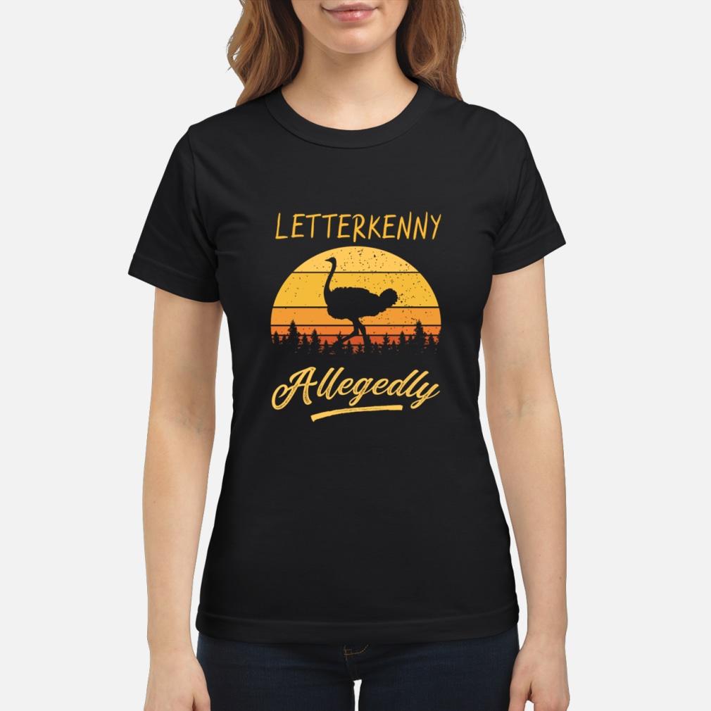Letterkenny Allegedly Ostrich sunset shirt ladies tee