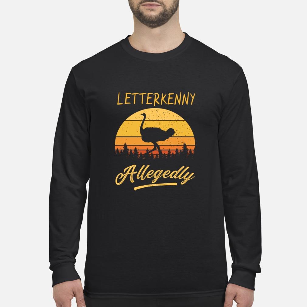 Letterkenny Allegedly Ostrich sunset shirt Long sleeved