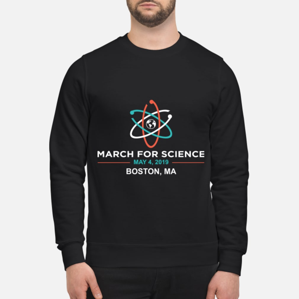 March for Science 2019 Boston, MA Shirt sweater