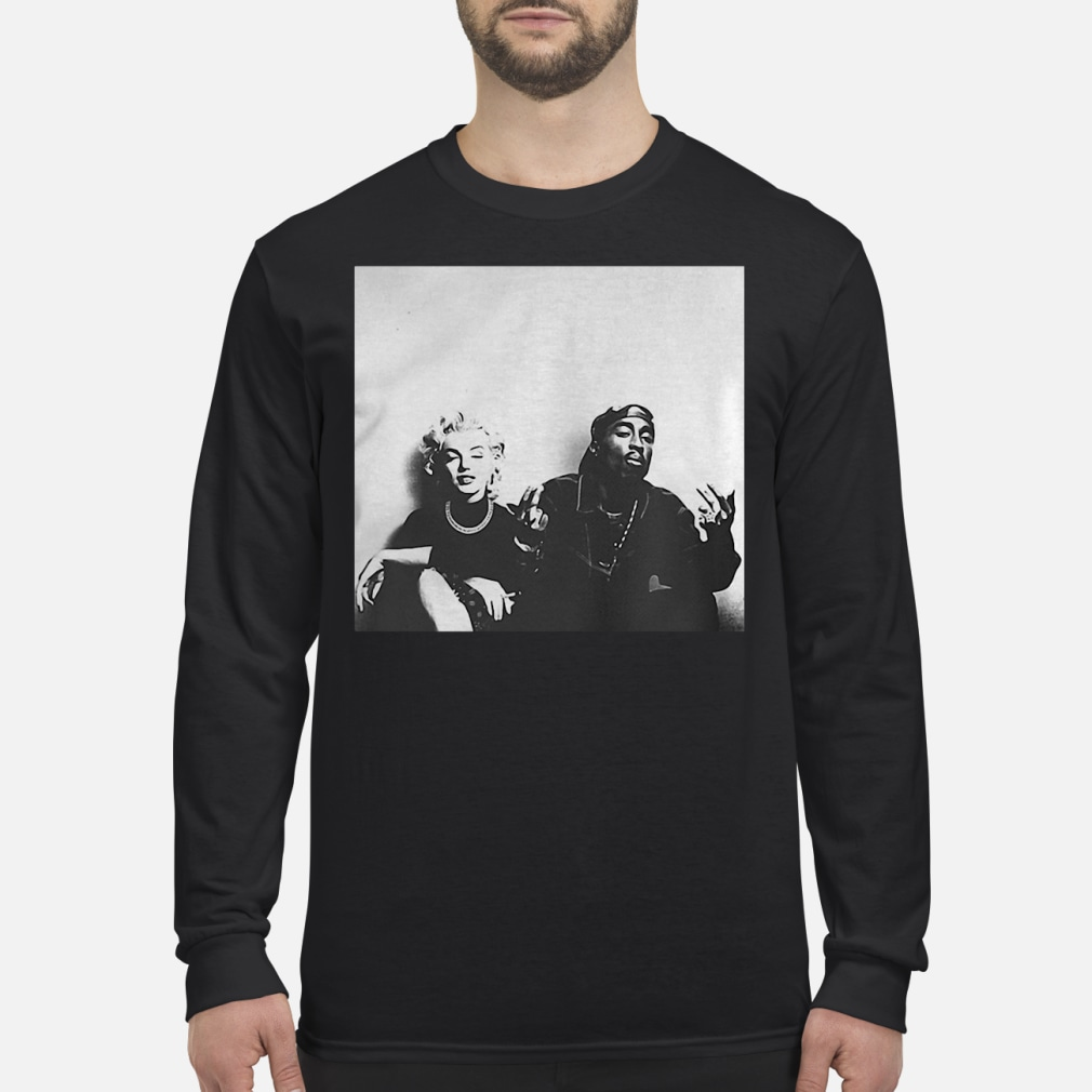 Marilyn Monroe and Tupac Shakur ladies shirt Long sleeved