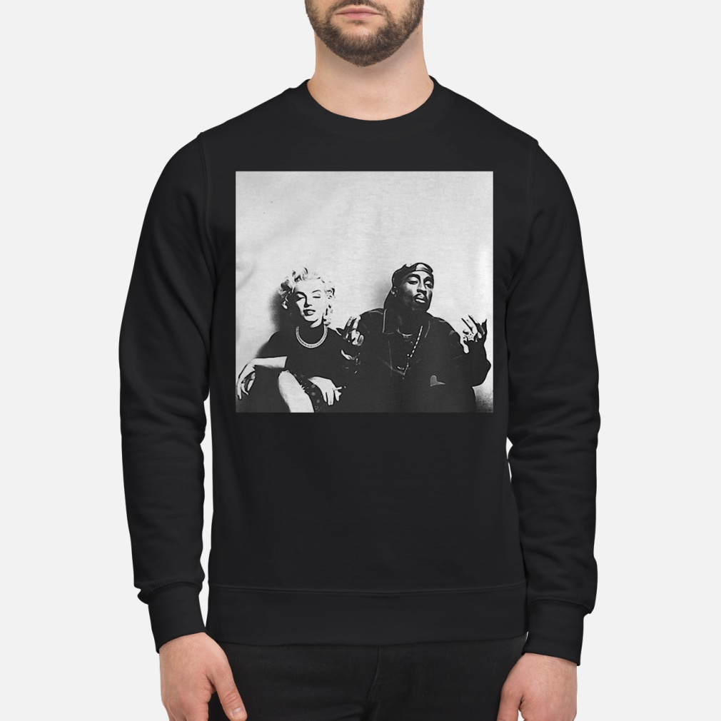 Marilyn Monroe and Tupac Shakur ladies shirt sweater