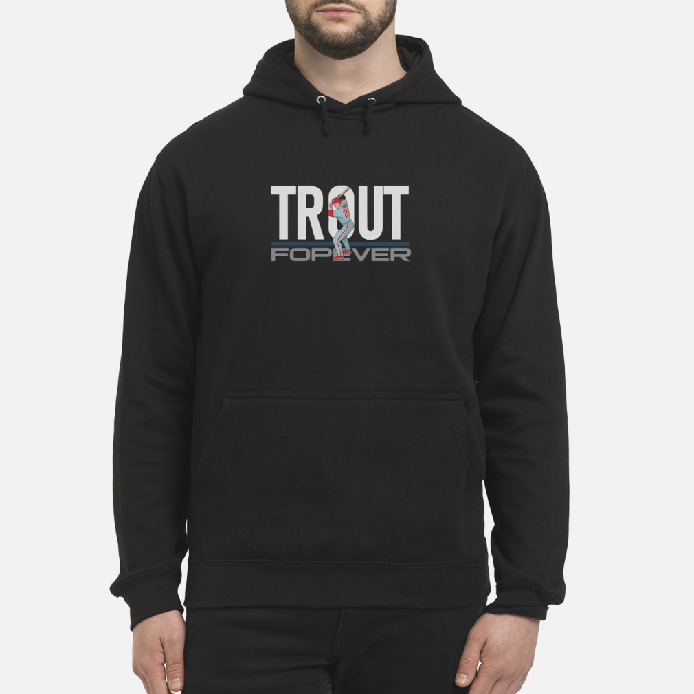 Mike Trout Forever shirt hoodie
