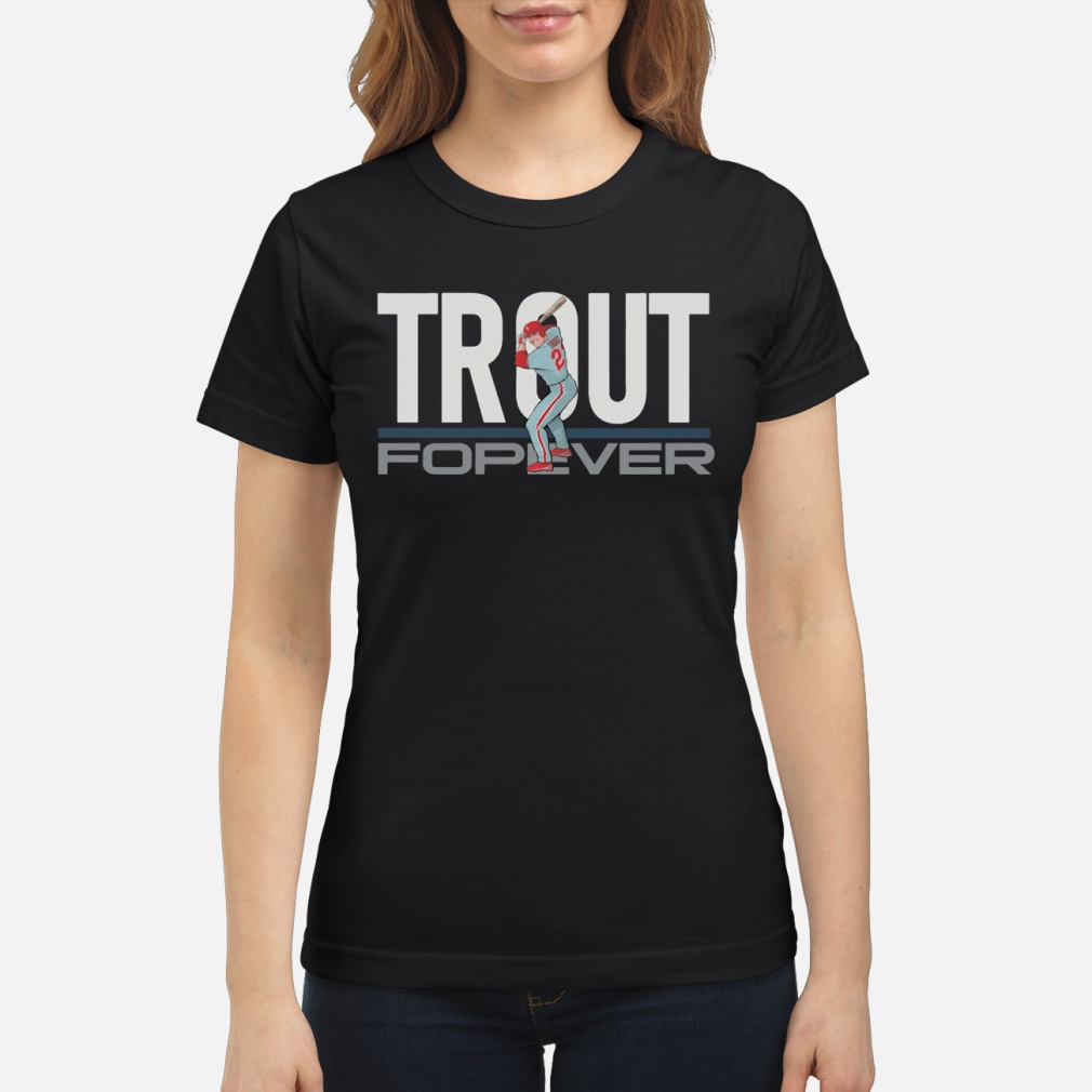 Mike Trout Forever shirt ladies tee