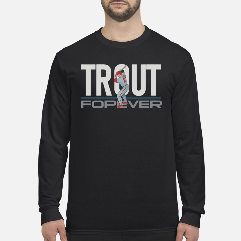 Mike Trout Forever shirt Long sleeved