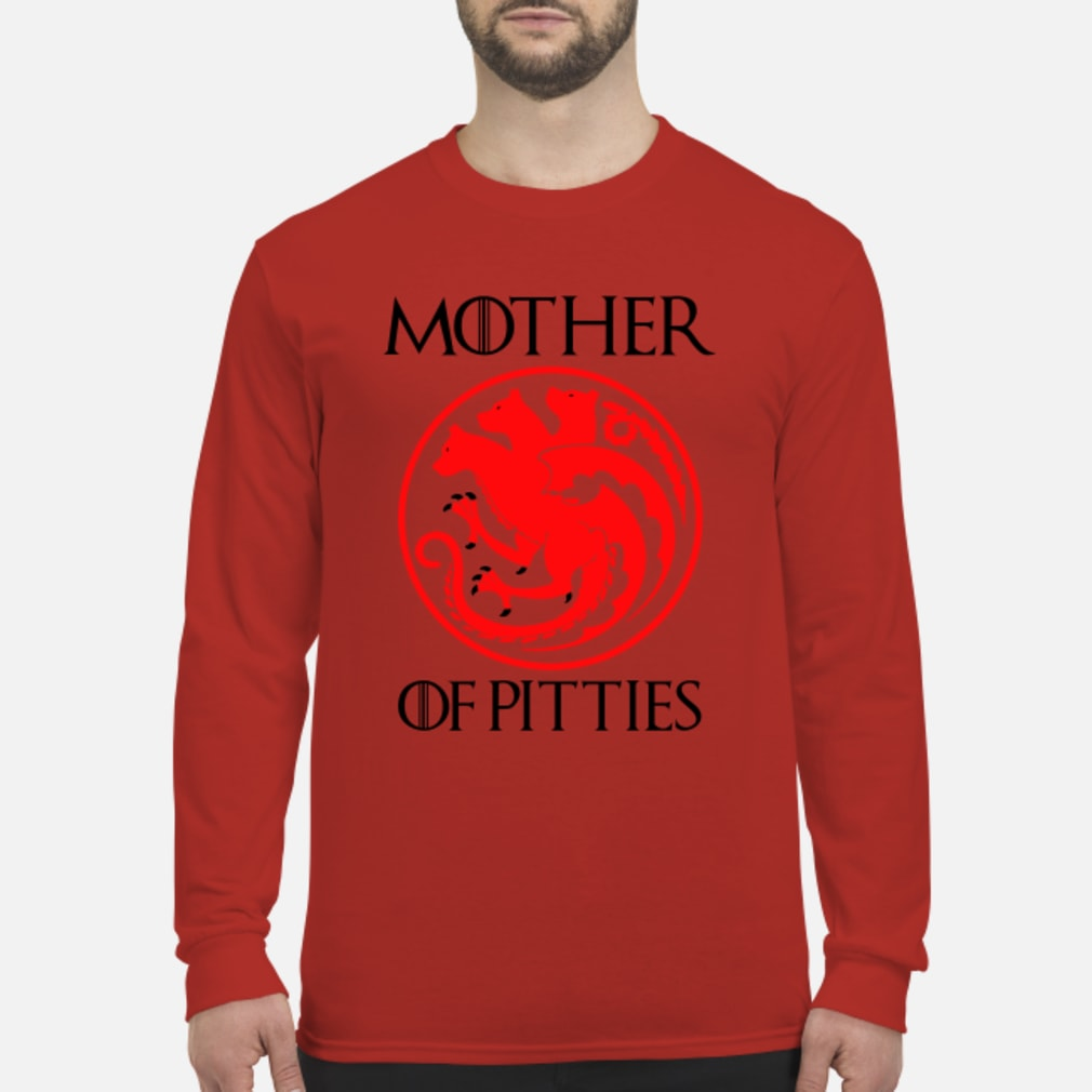 Mother of pitties shirt Long sleeved