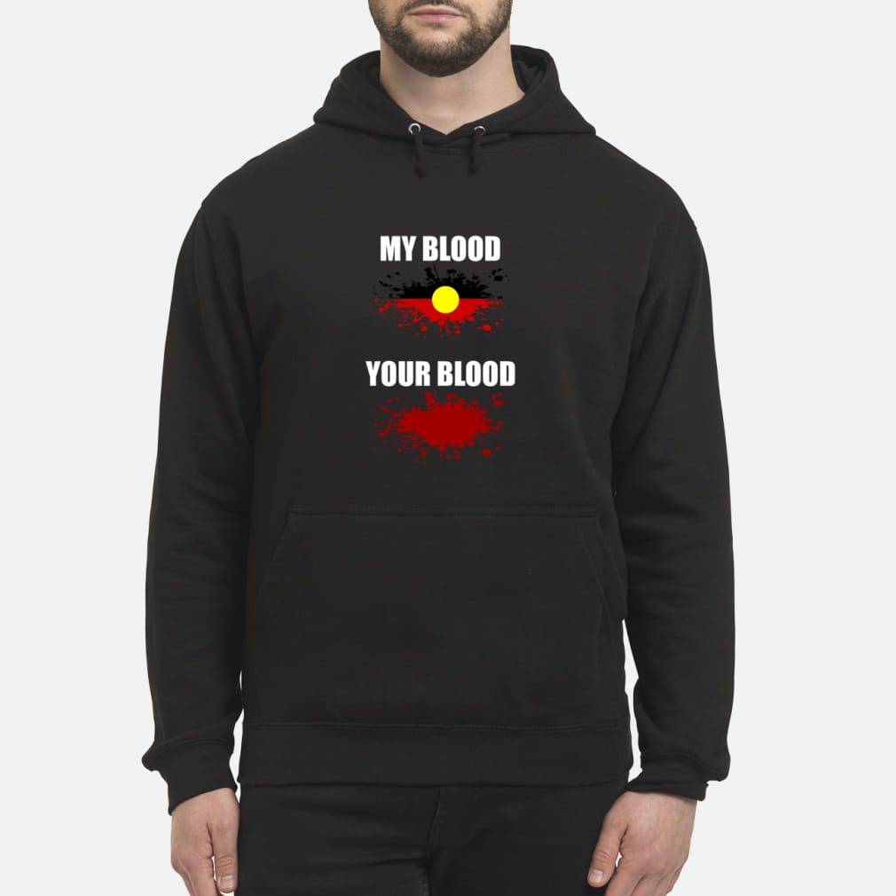 My blood and Your blood shirt hoodie