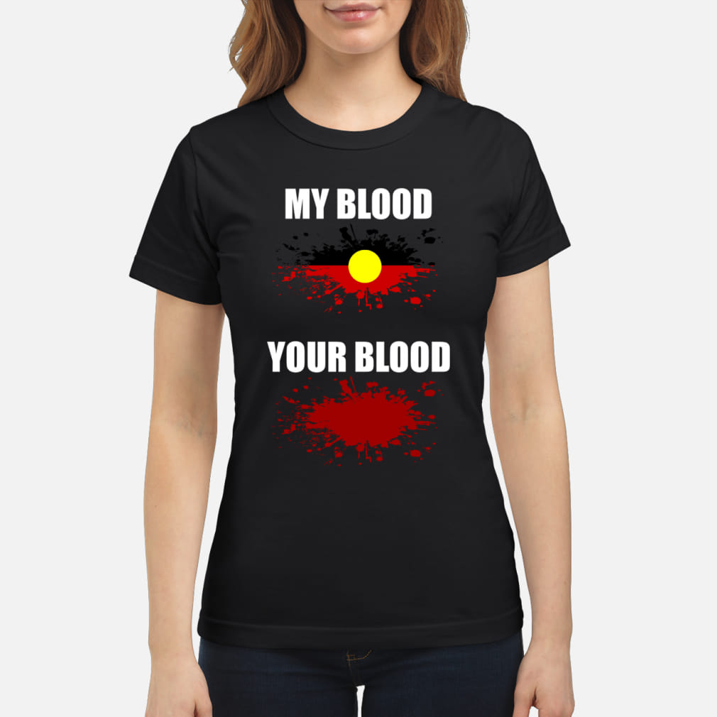 My blood and Your blood shirt ladies tee