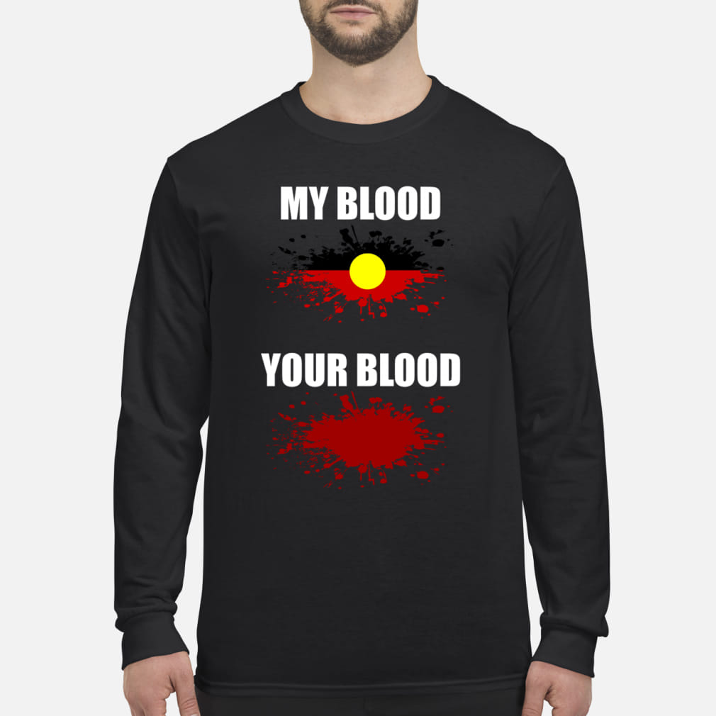 My blood and Your blood shirt Long sleeved