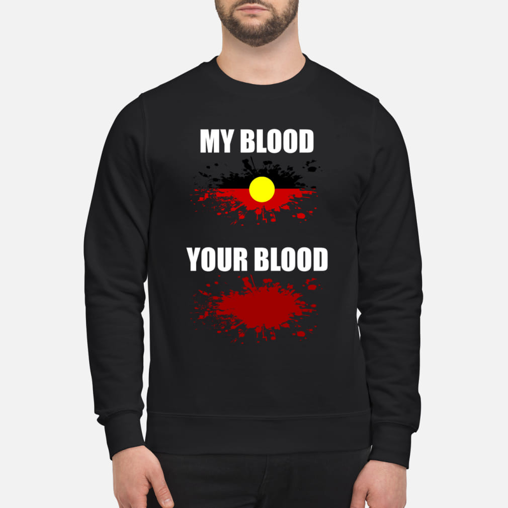 My blood and Your blood shirt sweater