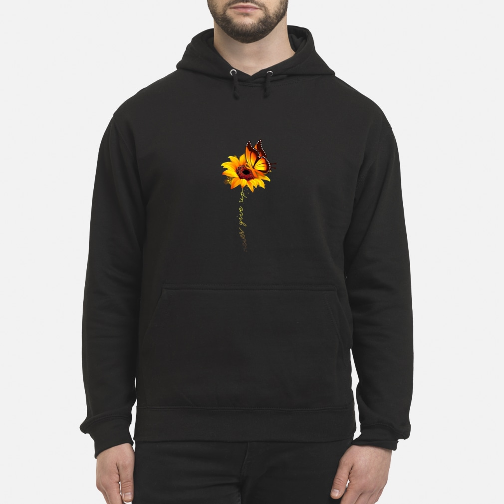 Never give up shirt hoodie