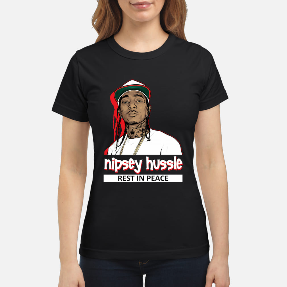 Nipsey Hussle Rest In Power King 1985 2019 Shirt ladies tee
