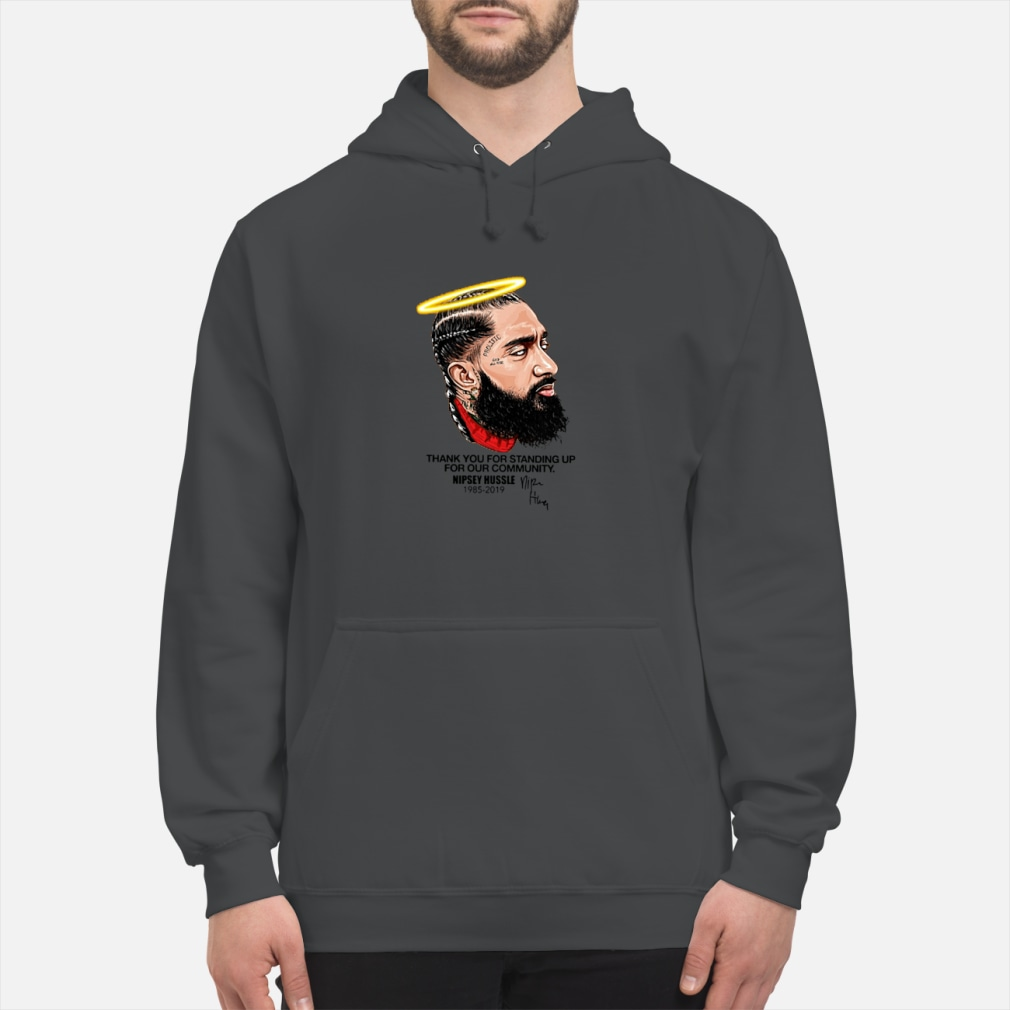 Nipsey Hussle Thank You Standing Up Shirt hoodie