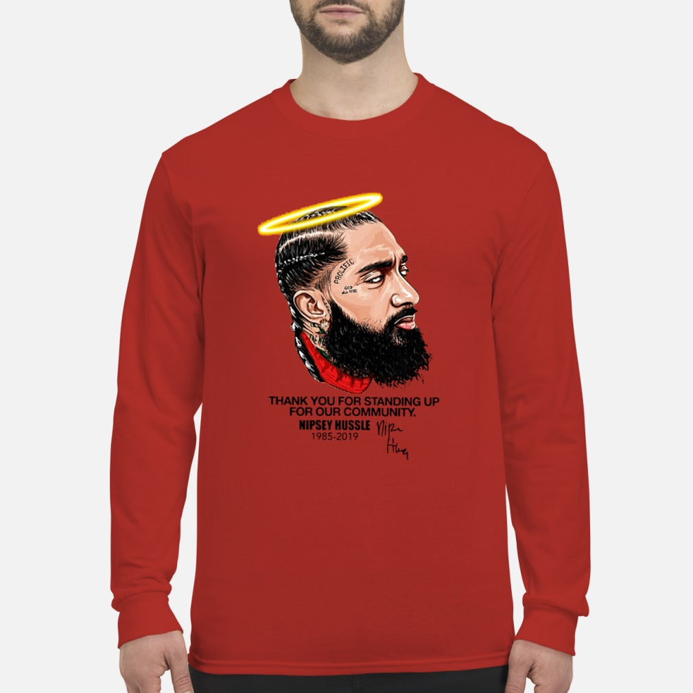 Nipsey Hussle Thank You Standing Up Shirt Long sleeved