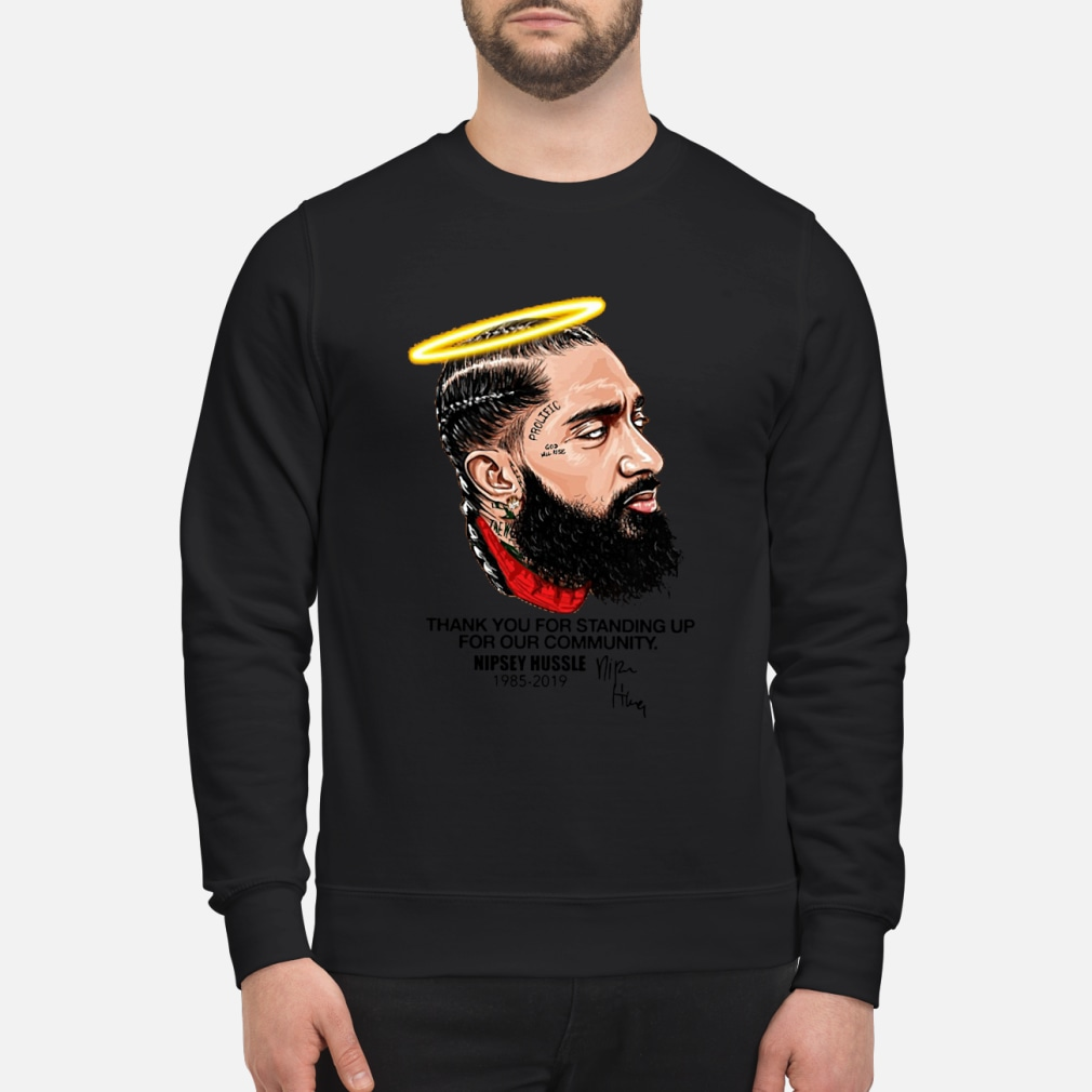 Nipsey Hussle Thank You Standing Up Shirt sweater