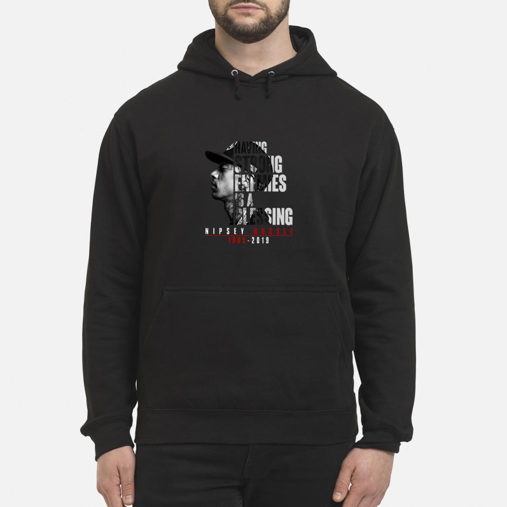 Nipsey hussle Having strong enemies is a blessing ladies shirt hoodie