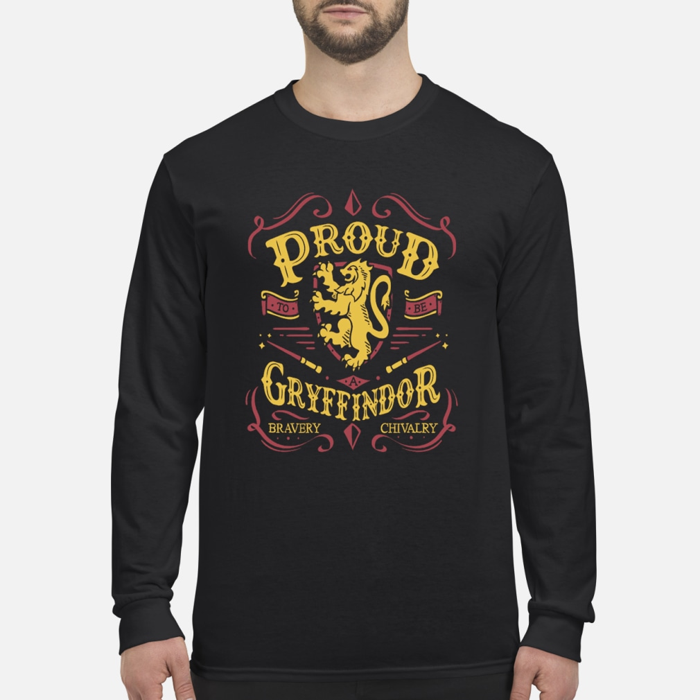 Proud gryffindor Bravery and chivalry shirt Long sleeved