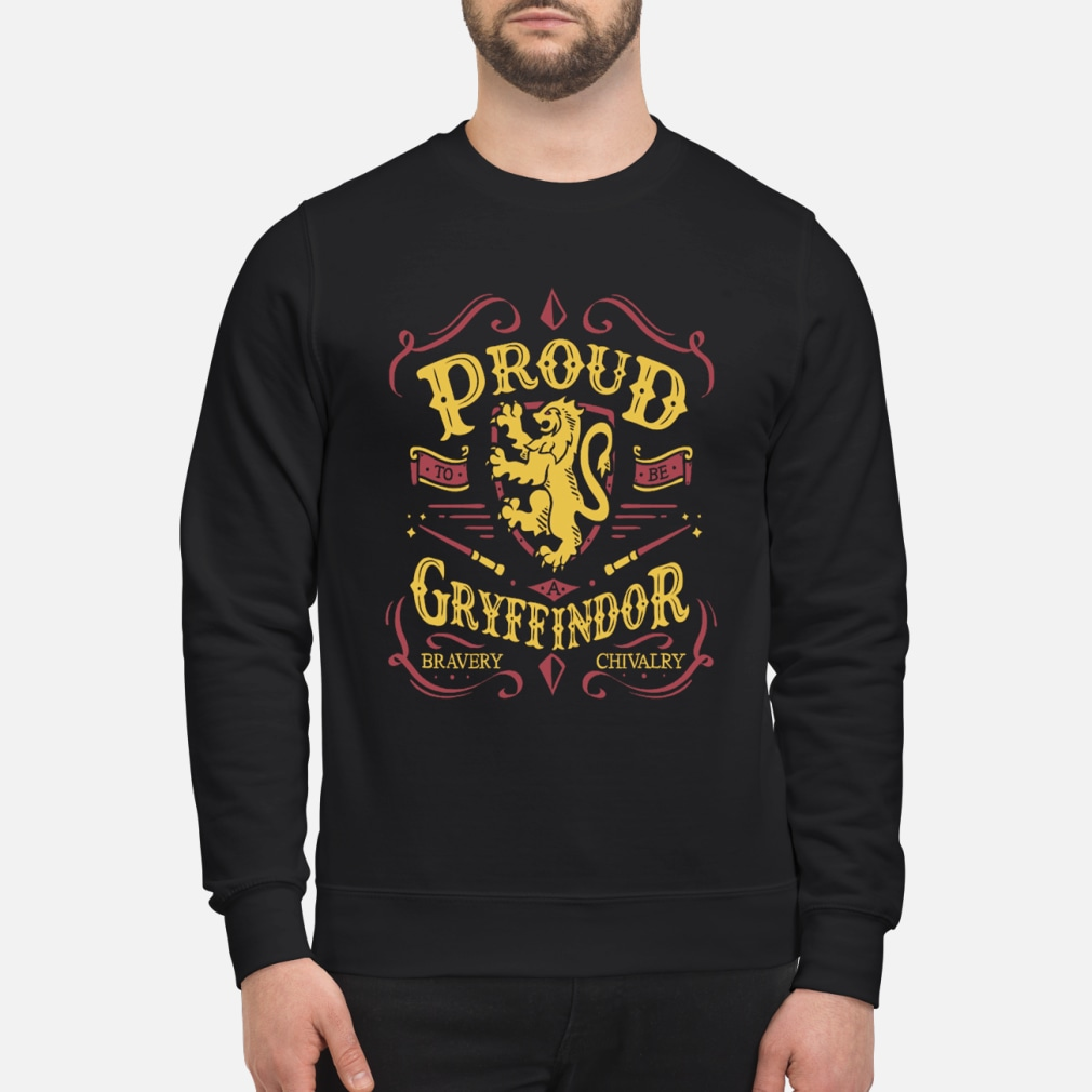 Proud gryffindor Bravery and chivalry shirt sweater