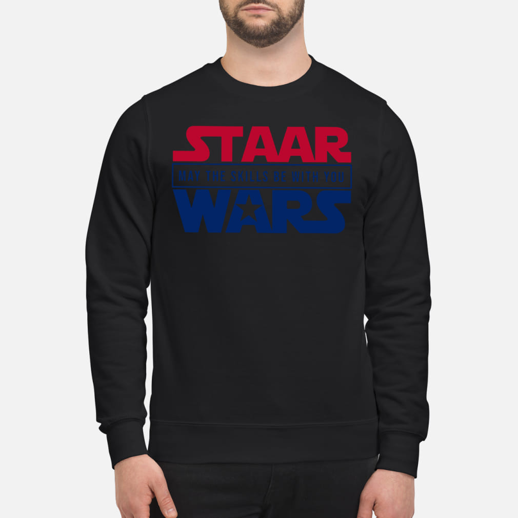 Staar may the skills be with you wars shirt sweater