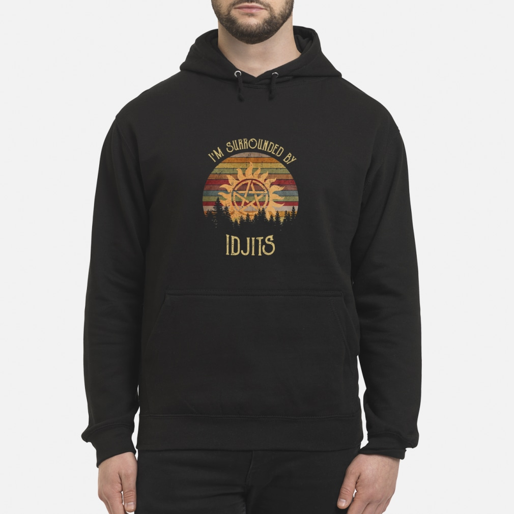 SuperNatural I'm Surrounded by IDJTS sunset retro shirt hoodie