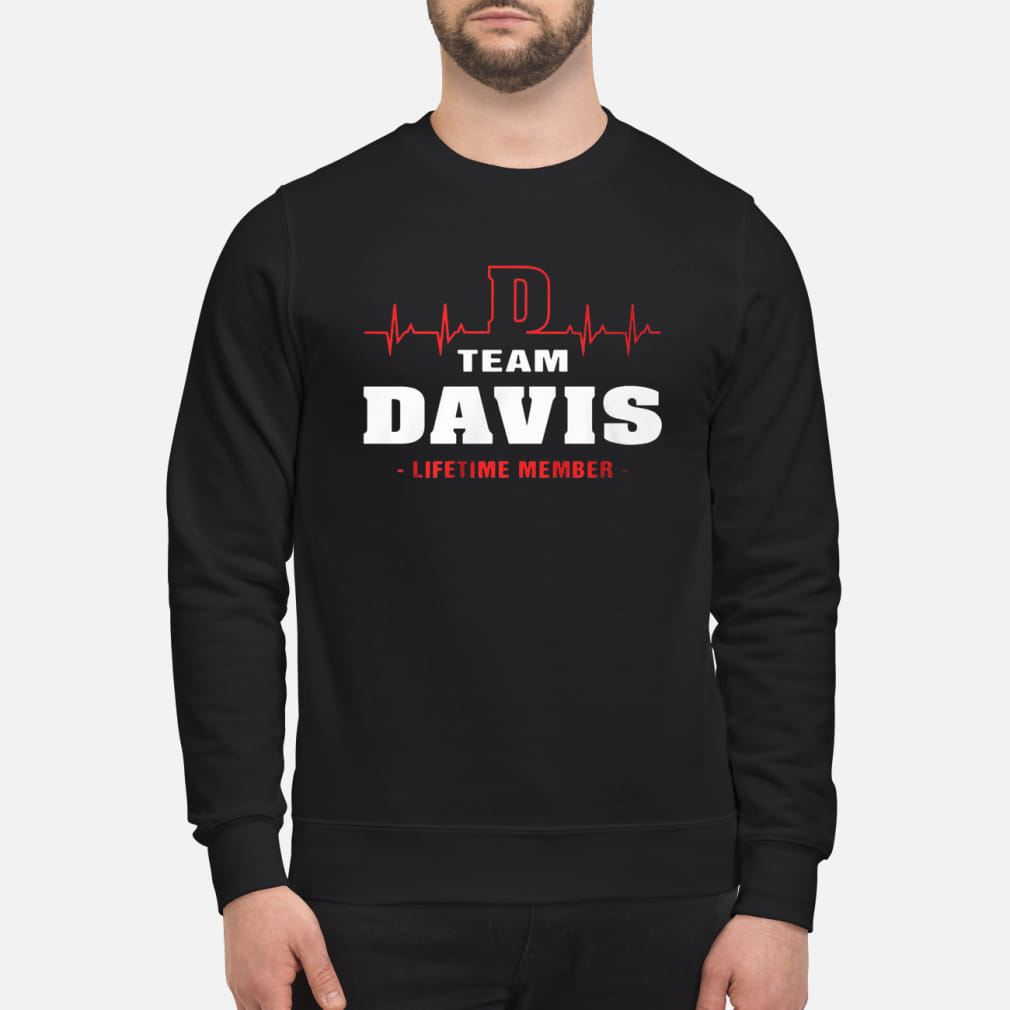 Team Davis lifetime member shirt sweater
