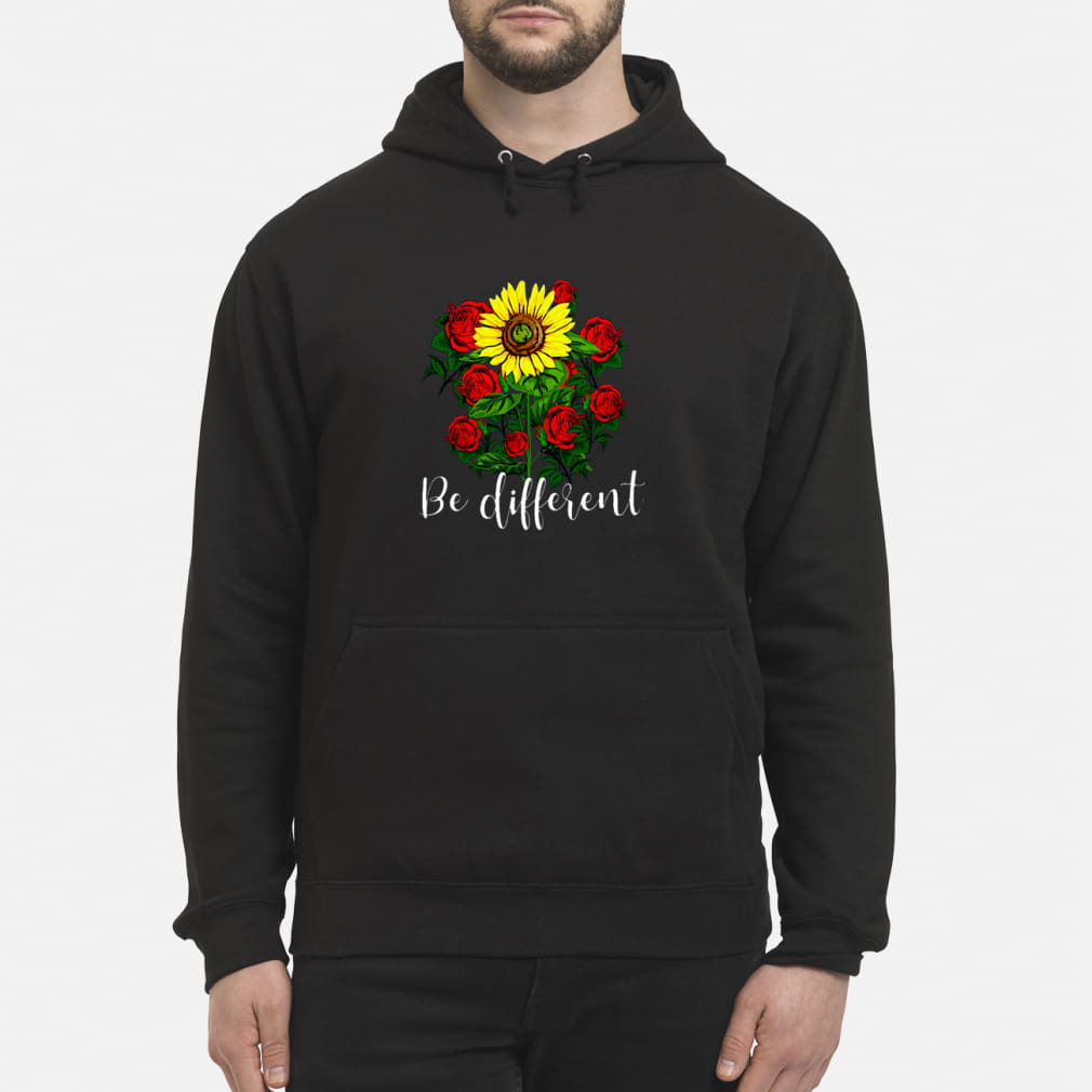 The flower Be different ladies shirt hoodie